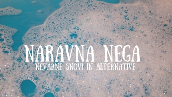 Naravna nega: nevarne snovi in alternative