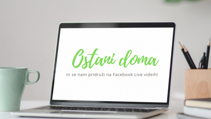 Ostani doma in se pridruži našim Facebook Live dogodkom